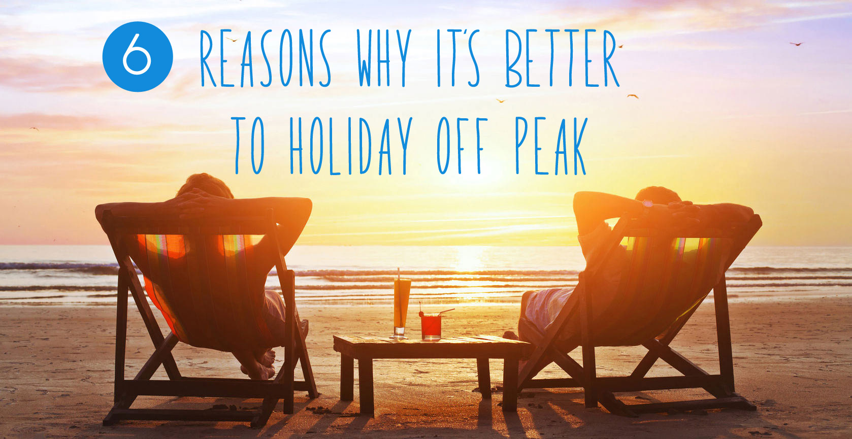 6 Reasons to travel off peak